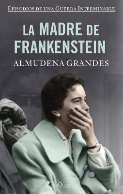 20200310220313-la-madre-de-frankenstein-almudena-grandes.jpg