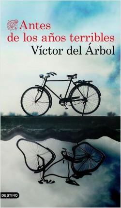 20201120142515-portada-antes-de-los-anos-terribles-victor-del-arbol-201902261418.jpg
